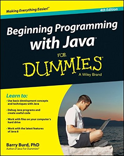 Beginning Programming with Java For Dummies For Dummies Computer